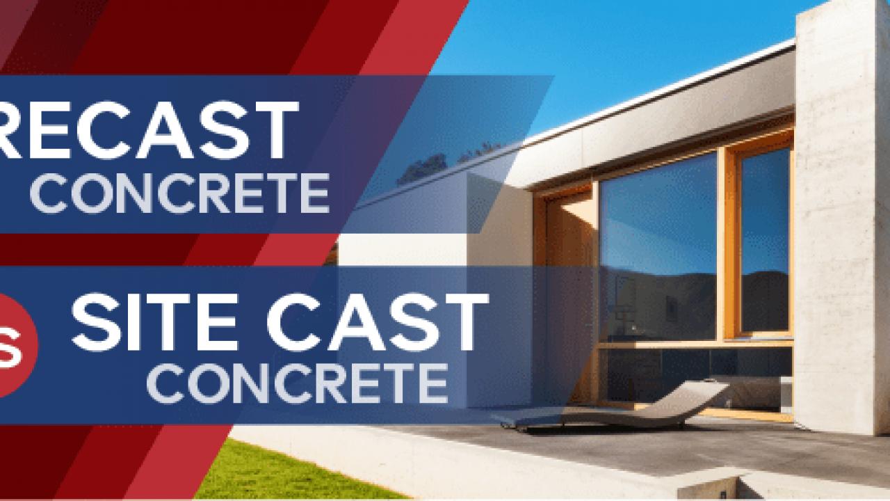 Precast Concrete Vs Site Cast