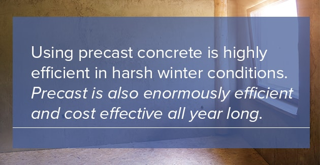 precast is efficient and cost effective all year long